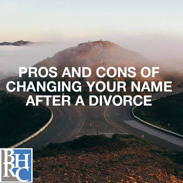 pros and cons of changing your name after a divorce