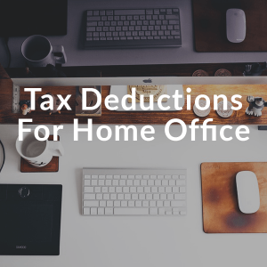 Tax Deductions for your home office
