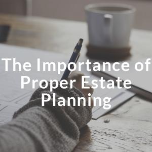 Importance of proper estate Planning