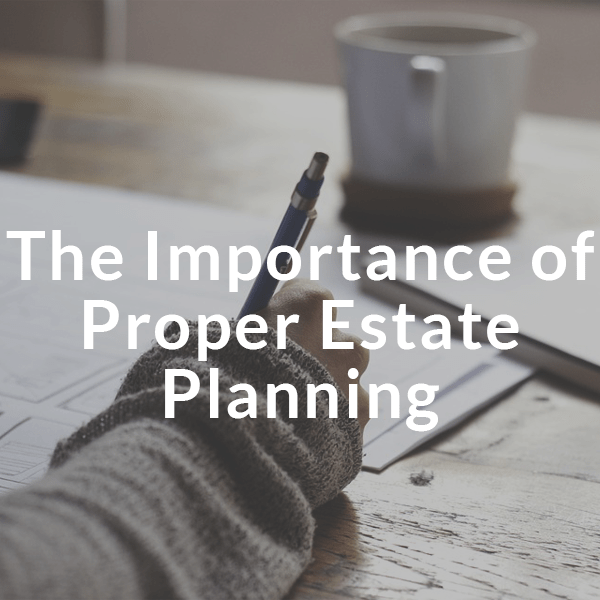 Importance of proper estate Planning