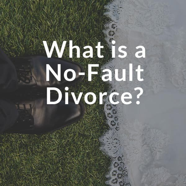 What is no fault divorce