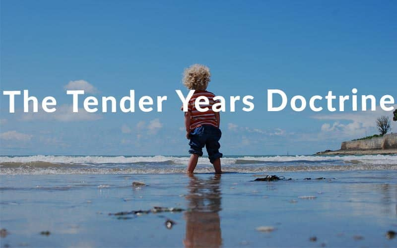 The Tender Years Doctrine